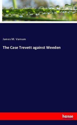 The Case Trevett against Weeden, James M. Varnum