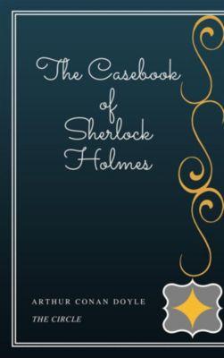 The Casebook of Sherlock Holmes, Arthur Conan Doyle