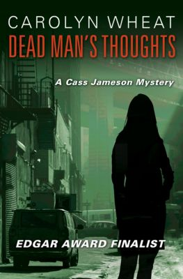 The Cass Jameson Mysteries: Dead Man's Thoughts, Carolyn Wheat