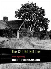 The Cat Did Not Die, Inger Frimansson