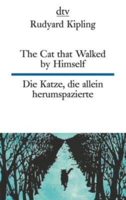 The Cat that Walked by Himself or Just So Stories. Die Katze, die allein herumspazierte oder Genau-so-Geschichten