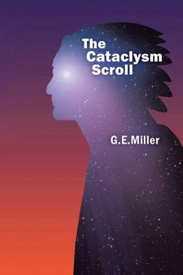 The Cataclysm Scroll, G.E. Miller