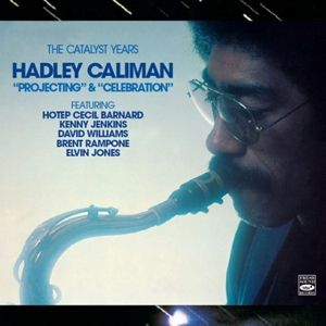 The Catalyst Years, Hadley Caliman
