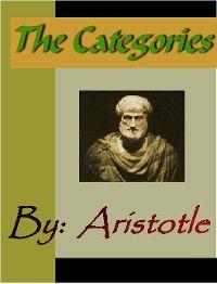 The Categories - ARISTOTLE, Aristotle