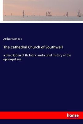 The Cathedral Church of Southwell, Arthur Dimock