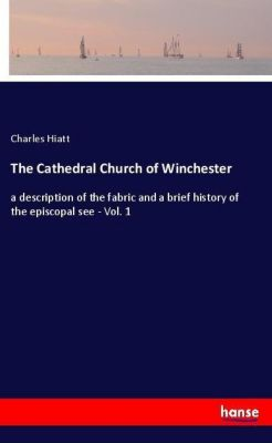 The Cathedral Church of Winchester, Charles Hiatt