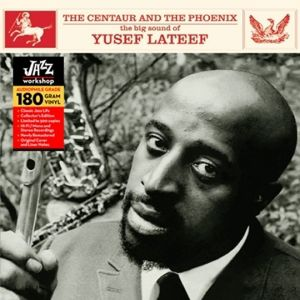The Centaur And The Phoenix (Vinyl), Yusef Lateef