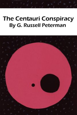 The Centauri Conspiracy, G Russell Peterman