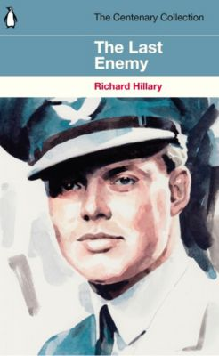 The Centenary Collection: The Last Enemy, Richard Hillary