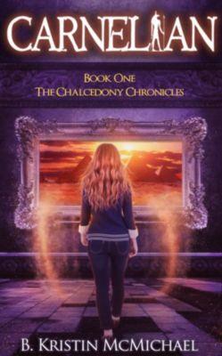 The Chalcedony Chronicles: Carnelian, B. Kristin McMichael