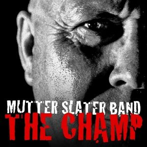 The Champ, Mutter Slater Band