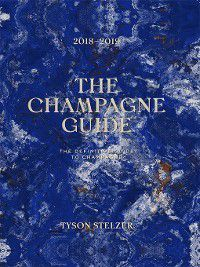 The Champagne Guide 2018-2019, Tyson Stelzer
