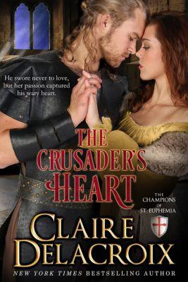 The Champions of Saint Euphemia: The Crusader's Heart (The Champions of Saint Euphemia, #2), Claire Delacroix