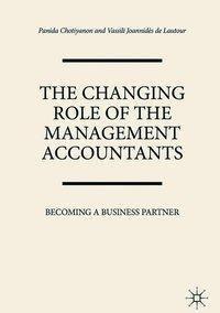 The Changing Role of Management Accountants, Panida Chotiyanon, Vassili Joannidès de Lautour