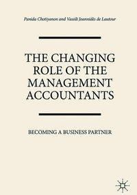 The Changing Role of the Management Accountants, Panida Chotiyanon, Vassili Joannidès de Lautour