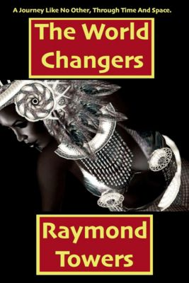 The Chaos Rift: The World Changers, Raymond Towers