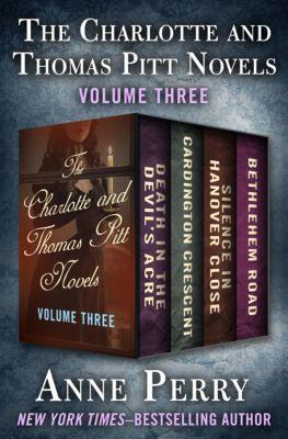 The Charlotte and Thomas Pitt Novels: The Charlotte and Thomas Pitt Novels Volume Three, Anne Perry