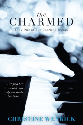The Charmed: Book One of a Trilogy, Christine Wenrick