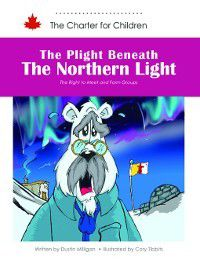 The Charter For Children: The Plight Beneath the Northern Light, Dustin Milligan