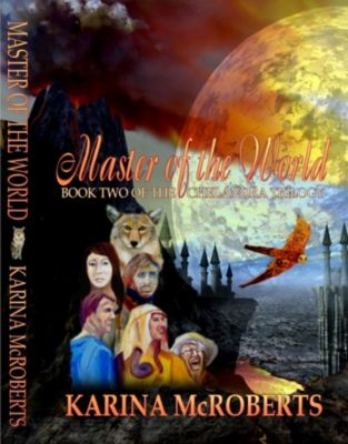 The Chelandra Trilogy: Master of the World, Book Two of the Chelandra Trilogy, Karina McRoberts