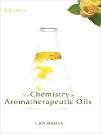 The Chemistry of Aromatherapeutic Oils, E. Joy Bowles