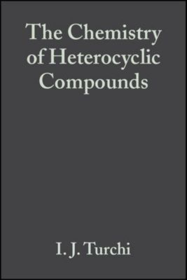 The Chemistry of Heterocyclic Compounds: Oxazoles, Volume 45, I. J. Turchi