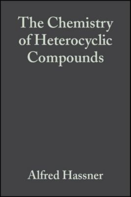 The Chemistry of Heterocyclic Compounds: Small Ring Heterocycles, Part 3, Volume 42