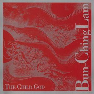 The Child God, Ching-lam Bun