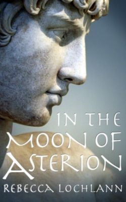 The Child of the Erinyes: In the Moon of Asterion (The Child of the Erinyes, #3), Rebecca Lochlann