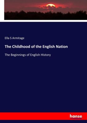 The Childhood of the English Nation, Ella S Armitage