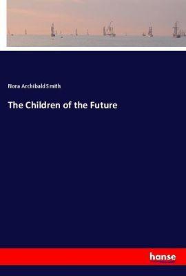 The Children of the Future, Nora Archibald Smith