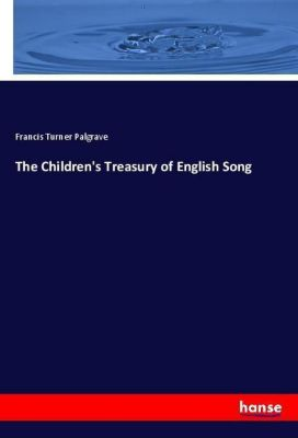 The Children's Treasury of English Song, Francis Turner Palgrave