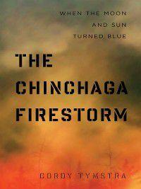 The Chinchaga Firestorm, Cordy Tymstra