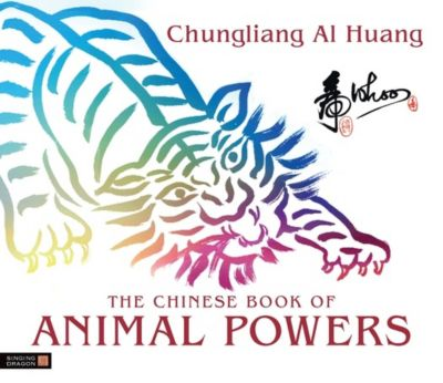 The Chinese Book of Animal Powers, CHUNGLIANG AL HUANG