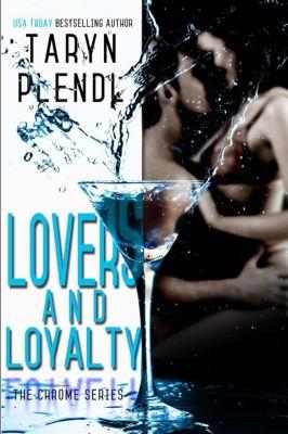 The Chrome Series: Lovers and Loyalty (The Chrome Series, #2), Taryn Plendl
