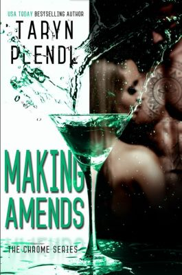 The Chrome Series: Making Amends (The Chrome Series, #3), Taryn Plendl