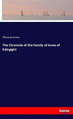The Chronicle of the Family of Innes of Edingight, Thomas Innes