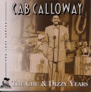 The Chu & Dizzy Years, Cab Calloway