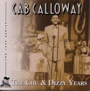 The Chu & Dizzy Years, Cab Calloway
