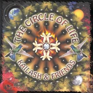 The Circle Of Life, Kailash & Friends