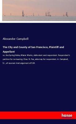 The City and County of San Francisco, Plaintiff and Appellant, Alexander Campbell