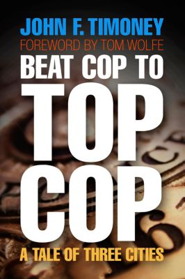 The City in the Twenty-First Century: Beat Cop to Top Cop, John F. Timoney