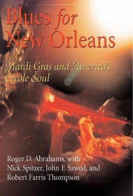 The City in the Twenty-First Century: Blues for New Orleans, Roger D. Abrahams