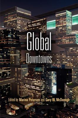 The City in the Twenty-First Century: Global Downtowns
