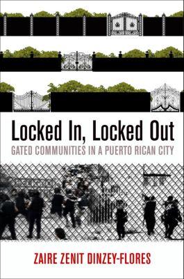 The City in the Twenty-First Century: Locked In, Locked Out, Zaire Zenit Dinzey-Flores