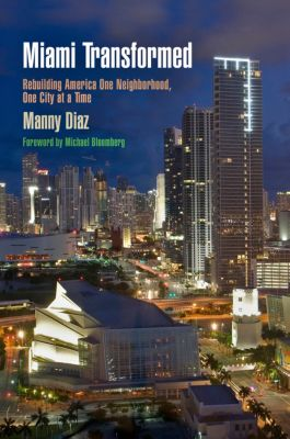 The City in the Twenty-First Century: Miami Transformed, Manny Diaz
