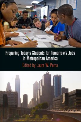 The City in the Twenty-First Century: Preparing Today's Students for Tomorrow's Jobs in Metropolitan America