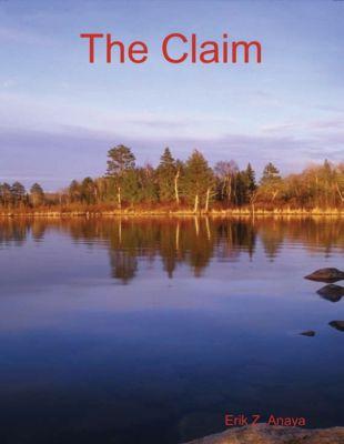 The Claim, Erik Z. Anaya