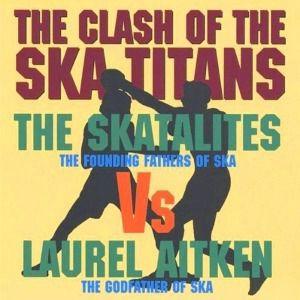 The Clash Of The Ska Titans, Laurel Vs The Skatalit Aitken
