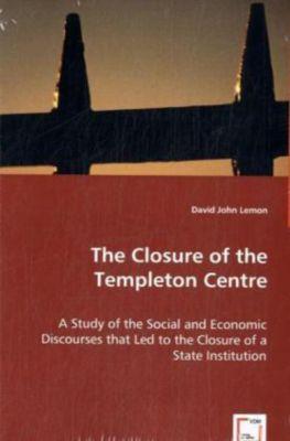 The Closure of the Templeton Centre, David J. Lemmon